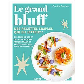 1 livre de recettes Le grand bluff : Des recettes simples qu