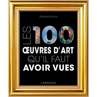 1 Livre Les 100 oeuvres d'art qu'il faut avoir vues