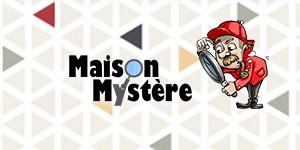 Maison Mystère